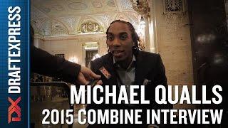 Michael Qualls 2015 NBA Draft Combine Interview