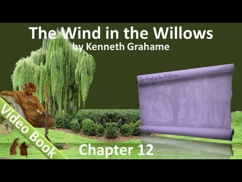 Video Chapter 12 - The Wind in the Willows by Kenneth Grahame - The Return Of Ulysses download in MP3, 3GP, MP4, WEBM, AVI, FLV January 2017