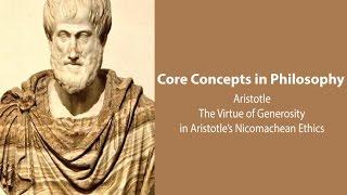 Philosophy Core Concepts: Virtue Of Generosity In Aristotle's Nicomachean Ethics