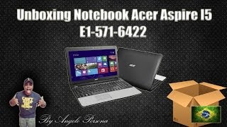 Unboxing Notebook Acer Aspire I5 E1-571-6422 (Português-BR)