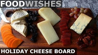 Holiday Cheese Board - Food Wishes by Food Wishes