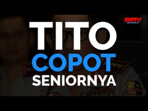 Tito Karnavian Copot Seniornya