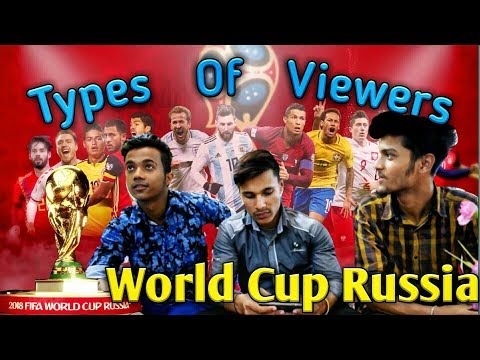 Types Of Viewers || FIFA World Cup RUSSIA 2018 || We The BEST ||