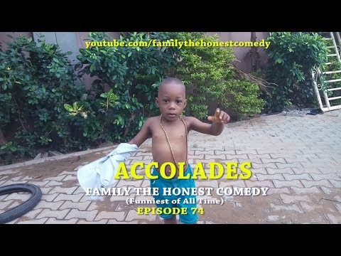 I DESERVE SOME ACCOLADES (Family The Honest Comedy) (Episode 74)
