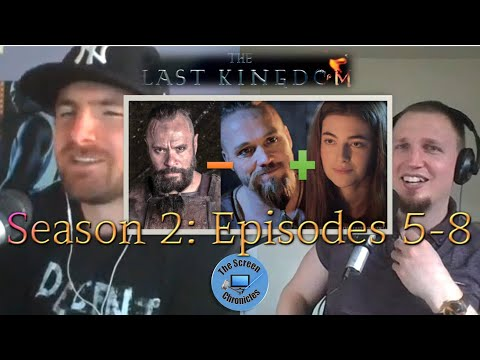 The Last Kingdom: Season 2 Episodes 5-8 Recap and Discussion