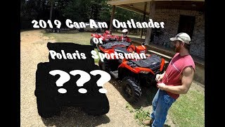 6. 2019 Can-am Outlander or Polaris Sportsman? Which did He Choose?