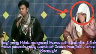BARU..Muzammil Hasballa,inilah video pemuda yang membuat Imam Masjidil Haram Menangis