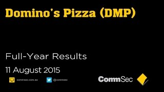 Domino's Pizza Full Year Result 11 Aug 15: DMP FY16 same store sales growth forecast disappoints
