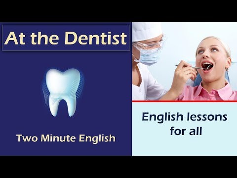 At the Dentist - English Conversation At the Dentist - Health English Lessons