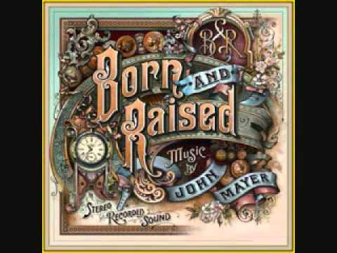 Tekst piosenki John Mayer - Born and Raised po polsku