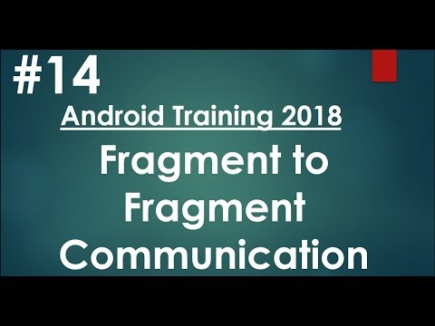 Android tutorial (2018) - 14 - Fragment to Fragment Communication