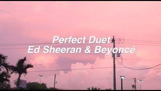 Video Perfect Duet || Ed Sheeran & Beyonce Lyrics MP3, 3GP, MP4, WEBM, AVI, FLV Januari 2018