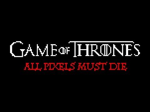 valar morghulis: tutti i pixel devono morire!