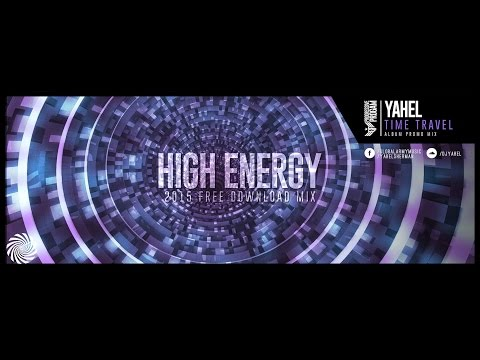 Yahel - Time Travel ( High Energy 2015 Mix )