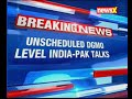 Unscheduled DGMO level India-Pak talks on Pakistans request - Video