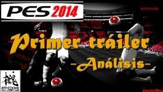 PES 2014 - Análisis Del Primer Tráiler Oficial