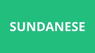 Learn how to pronounce Sundanese This is the *English* pronunciation of the word Sundanese. PronunciationAcademy is the world's biggest and most accurate sou...