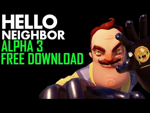 Video HOW TO DOWNLOAD HELLO NEIGHBOR ALPHA 3 FOR FREE download in MP3, 3GP, MP4, WEBM, AVI, FLV January 2017