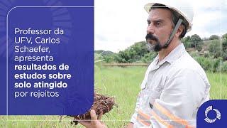 Professor da UFV, Carlos Schaefer apresenta resultados de estudos sobre solo atingido por rejeitos