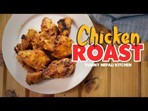 (Chicken Roast | Spicy Roasted Chicken in Nepali Style...3 min, 54 sec)