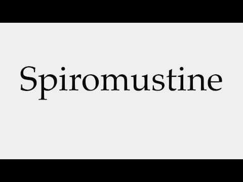 How to Pronounce Spiromustine