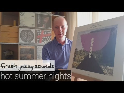Fresh Jazzy Sounds - HOT SUMMER NIGHTS - Ep. #23 - Vinyl Community