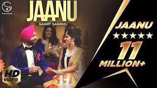 Video Garry Sandhu   Jaanu   Official Music Video 2016 MP3, 3GP, MP4, WEBM, AVI, FLV Agustus 2018