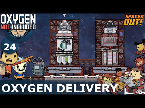 OXYGEN DELIVERY - Oxygen Not Included: Ep. #24 - SPACED OUT DLC