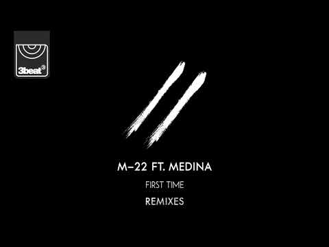 M 22 Ft. Medina - First Time (Raumakustik Club Mix)