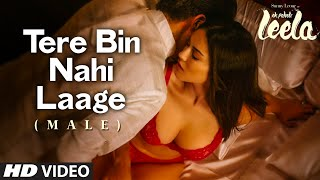 Tere Bin Nahi Laage (Male) VIDEO Song From Ek Paheli Leela | Feat. Sunny Leone