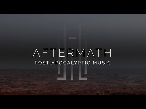 Epic Post Apocalyptic Music - Aftermath