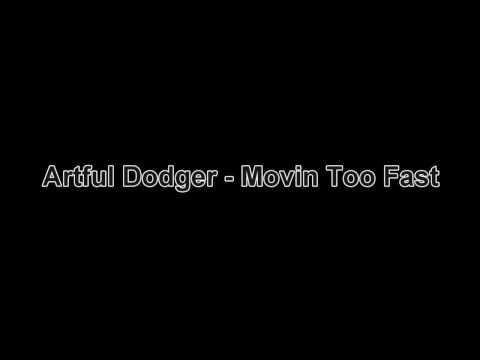 Artful Dodger - Movin Too Fast HD*