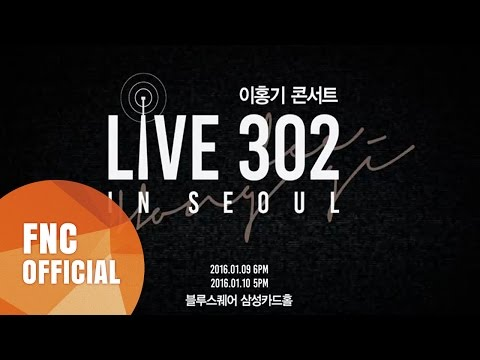 2016 LEE HONG GI [LIVE 302] IN SEOUL Promotion Video