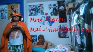 Mom Reacts  Mai Chans Daily Life