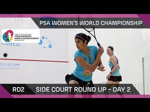 Squash: Side Court Round Up - PSA Women's World Championship - Rd2 - Day2