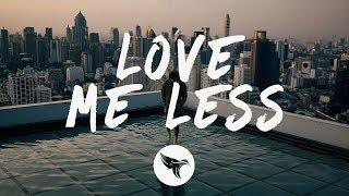 MAX & Quinn XCII - Love Me Less (Lyrics)