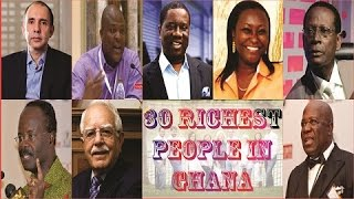 TOP 30 RICHEST PEOPLE IN GHANA IN 2017 & networth