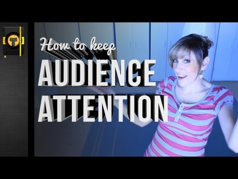 How to Keep an Audience's Attention on YouTube