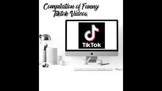 Compilation of Funny Tiktok Videos! 😂😂😂