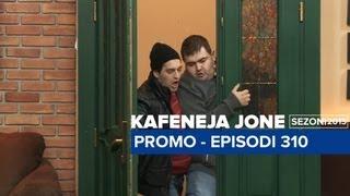 Kafeneja Jone Promo episodi 310