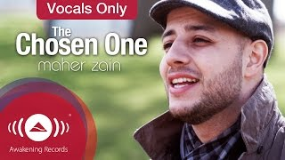 Video Maher Zain - The Chosen One | Vocals Only - Official Music Video MP3, 3GP, MP4, WEBM, AVI, FLV September 2019
