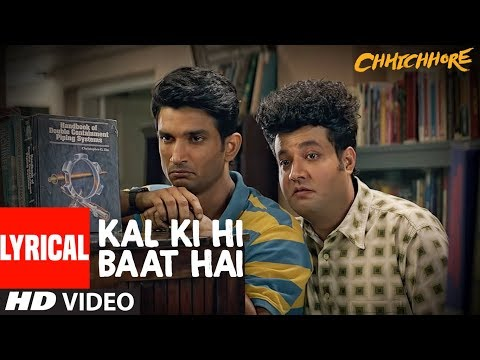 Lyrical : Kal Ki Hi Baat Hai | CHHICHHORE | Sushant, Shraddha | KK, Pritam, Amitabh Bhattacharya