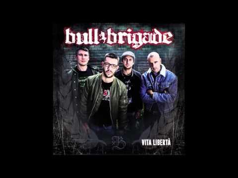 BULL BRIGADE - Mai confonderla (Official Audio)