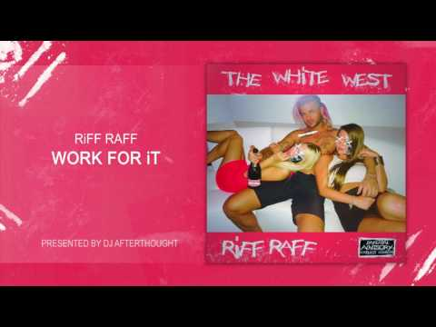 """RiFF RAFF """"WORK FOR iT""""  [OFFiCiAL AUDiO STREAM]"""