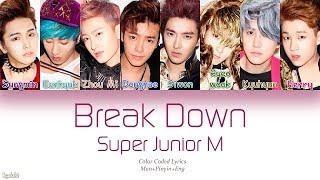 Super Junior-M (슈퍼주니어-M) – Break Down (Color Coded Lyrics) [Man/Pinyin/Eng]