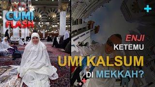 Video Enji Ketemu Umi Kalsum di Mekkah? - CumiFlash 22 Februari 2017 MP3, 3GP, MP4, WEBM, AVI, FLV Desember 2017