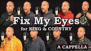 Fix My Eyes (for KING & COUNTRY)