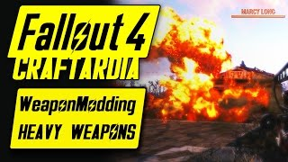 Fallout 4 Weapon Customization - HEAVY WEAPONS MODDING - FALLOUT 4 HEAVY WEAPON MODS [CRAFTARDIA]