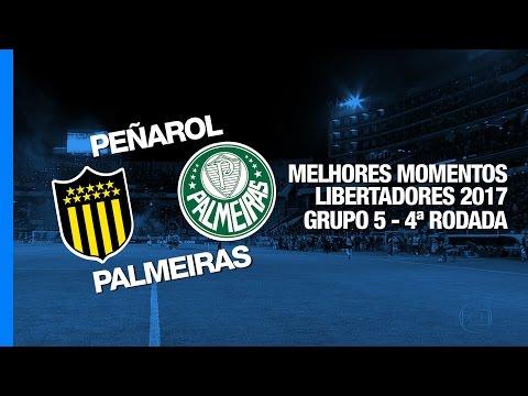 Melhores Momentos - Peñarol 2 x 3 Palmeiras - Libertadores - 26/04/2017