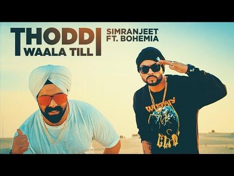 Thoddi Waala Till Song | Simranjeet Singh, Bohemia